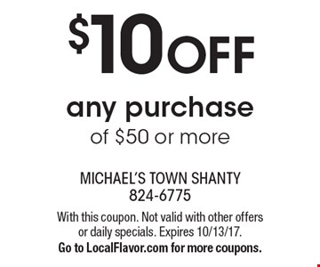 $10 Off Any Purchase Of $50 Or More. With this coupon. Not valid with other offers or daily specials. Expires 10/13/17. Go to LocalFlavor.com for more coupons.