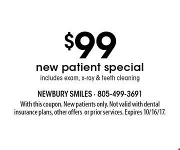 $99 new patient special includes exam, x-ray & teeth cleaning. With this coupon. New patients only. Not valid with dental insurance plans, other offers or prior services. Expires 10/16/17.