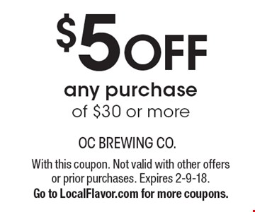 $5OFF any purchase of $30 or more. With this coupon. Not valid with other offers or prior purchases. Expires 2-9-18. Go to LocalFlavor.com for more coupons.