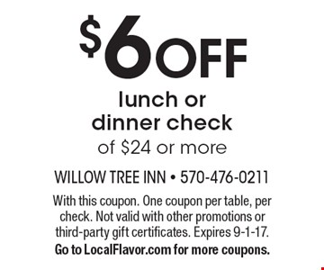$6 OFF lunch or dinner check of $24 or more. With this coupon. One coupon per table, per check. Not valid with other promotions or third-party gift certificates. Expires 9-1-17.Go to LocalFlavor.com for more coupons.