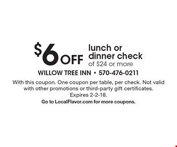 $6 Off lunch or dinner check of $24 or more. With this coupon. One coupon per table, per check. Not valid with other promotions or third-party gift certificates. Expires 2-2-18. Go to LocalFlavor.com for more coupons.