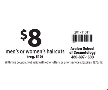 $8 men's or women's haircuts (reg. $10). With this coupon. Not valid with other offers or prior services. Expires 12/8/17.