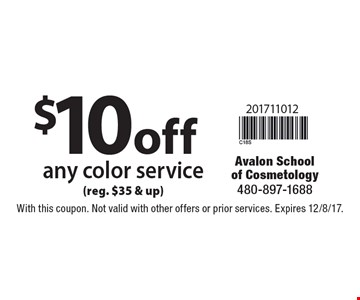 $10 off any color service (reg. $35 & up). With this coupon. Not valid with other offers or prior services. Expires 12/8/17.