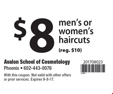 $8 men's or women's haircuts (reg. $10). With this coupon. Not valid with other offers or prior services. Expires 9-8-17.