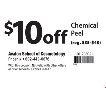 $10off Chemical Peel (reg. $35-$40). With this coupon. Not valid with other offers or prior services. Expires 9-8-17.