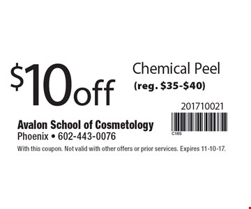 $10 off Chemical Peel (reg. $35-$40). With this coupon. Not valid with other offers or prior services. Expires 11-10-17.