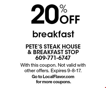 20% Off breakfast. With this coupon. Not valid with other offers. Expires 9-8-17.Go to LocalFlavor.com for more coupons.