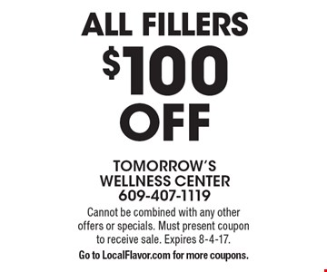 $100 Off all fillers. Cannot be combined with any other offers or specials. Must present coupon to receive sale. Expires 8-4-17. Go to LocalFlavor.com for more coupons.