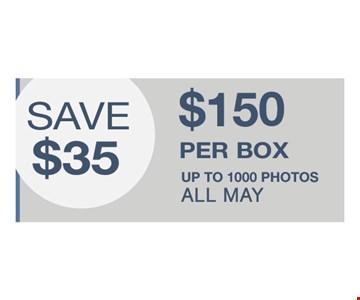 Save $35. $150 per box up to 1000 photos All May