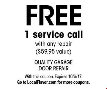 Free 1 service call with any repair ($59.95 value). With this coupon. Expires 10/6/17. Go to LocalFlavor.com for more coupons.