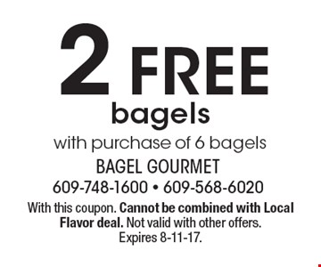 2 free bagels with purchase of 6 bagels. With this coupon. Cannot be combined with Local Flavor deal. Not valid with other offers. Expires 8-11-17.