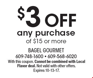 $3 off any purchase of $15 or more. With this coupon. Cannot be combined with Local Flavor deal. Not valid with other offers. Expires 10-13-17.