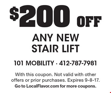 $200 Off ANY NEW STAIR LIFT. With this coupon. Not valid with other offers or prior purchases. Expires 9-8-17. Go to LocalFlavor.com for more coupons.