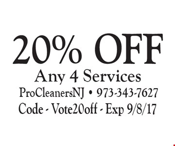 20% Off Any 4 Services. Code - Vote20off - Exp 9/8/17