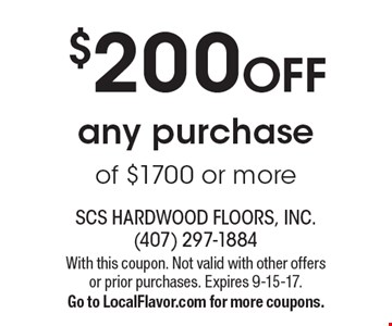 $200 OFF any purchase of $1700 or more. With this coupon. Not valid with other offers or prior purchases. Expires 9-15-17.Go to LocalFlavor.com for more coupons.