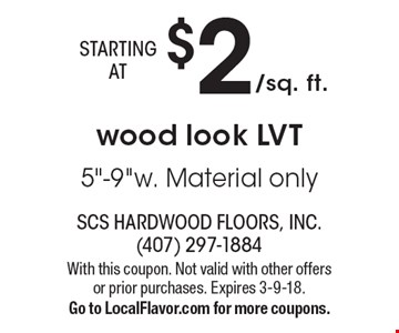 Starting at $2/sq. ft. wood look LVT. 5