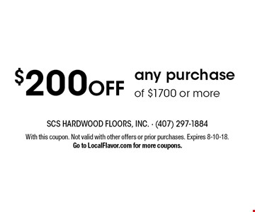$200 OFF any purchase of $1700 or more. With this coupon. Not valid with other offers or prior purchases. Expires 8-10-18.Go to LocalFlavor.com for more coupons.