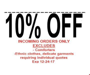 10% OFF incoming orders only excludes -comforters -Ethnic clothes, delicate garments requiring individual quotes