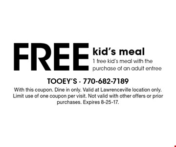 Free kid's meal 1 free kid's meal with the purchase of an adult entree. With this coupon. Dine in only. Valid at Lawrenceville location only. Limit use of one coupon per visit. Not valid with other offers or prior purchases. Expires 8-25-17.