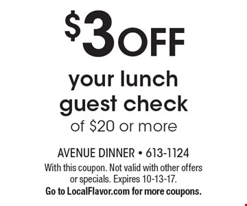 $3 off your lunch guest check of $20 or more. With this coupon. Not valid with other offers or specials. Expires 10-13-17.Go to LocalFlavor.com for more coupons.