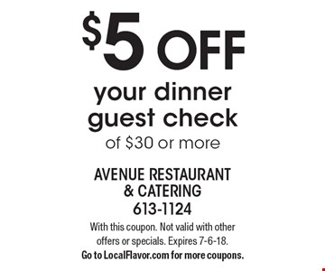 $5 off your dinner guest check of $30 or more. With this coupon. Not valid with other offers or specials. Expires 7-6-18. Go to LocalFlavor.com for more coupons.