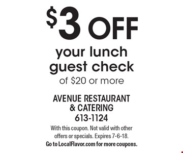 $3 off your lunch guest check of $20 or more. With this coupon. Not valid with other offers or specials. Expires 7-6-18. Go to LocalFlavor.com for more coupons.