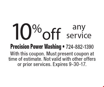10% off any service. With this coupon. Must present coupon at time of estimate. Not valid with other offers or prior services. Expires 9-30-17.