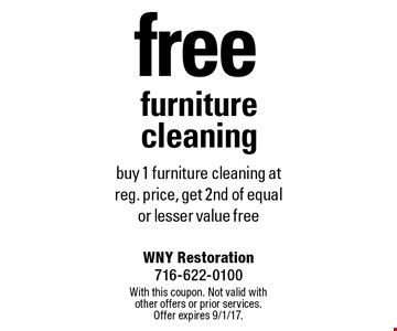 free furniture cleaning. Buy 1 furniture cleaning at reg. price, get 2nd of equal or lesser value free. With this coupon. Not valid with other offers or prior services. Offer expires 9/1/17.