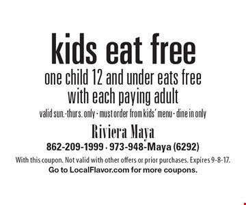 Free kid's meal. One child 12 and under eats free with each paying adult. Valid sun.-thurs. only. Must order from kids' menu. Dine in only. With this coupon. Not valid with other offers or prior purchases. Expires 9-8-17. Go to LocalFlavor.com for more coupons.