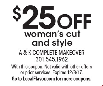 $25 off woman's cut and style. With this coupon. Not valid with other offers or prior services. Expires 12/8/17. Go to LocalFlavor.com for more coupons.