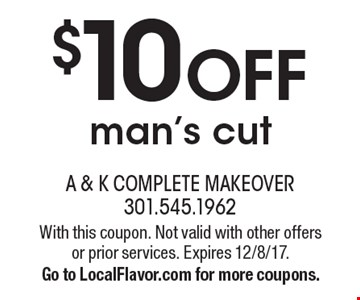 $10 off man's cut. With this coupon. Not valid with other offers or prior services. Expires 12/8/17. Go to LocalFlavor.com for more coupons.