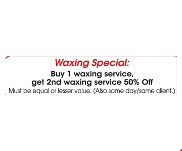 Buy 1 waxing service, get 2nd waxing service 50% off