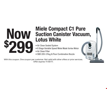 Now $299 Miele Compact C1 Pure Suction Canister Vacuum,Lotus White - Air Clean Sealed System- 6 Stage Variable Speed Miele Made Vortex Motor- Air Clean Filter- Sbd 285-3 Rug & Floor Combination Nozzle. With this coupon. One coupon per customer. Not valid with other offers or prior services.Offer expires 11/30/17.