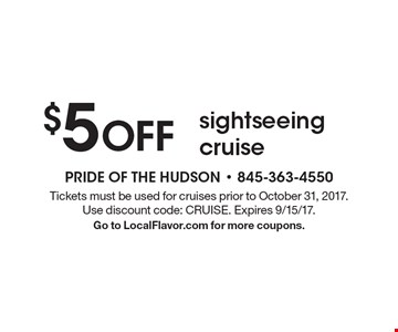 $5 OFF sightseeing cruise. Tickets must be used for cruises prior to October 31, 2017. Use discount code: CRUISE. Expires 9/15/17. Go to LocalFlavor.com for more coupons.