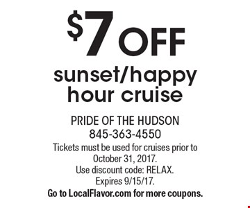 $7 OFF sunset/happy hour cruise. Tickets must be used for cruises prior to October 31, 2017. Use discount code: RELAX. Expires 9/15/17. Go to LocalFlavor.com for more coupons.