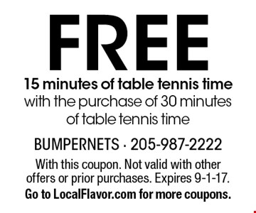 Free 15 minutes of table tennis time with the purchase of 30 minutes of table tennis time. With this coupon. Not valid with other offers or prior purchases. Expires 9-1-17. Go to LocalFlavor.com for more coupons.