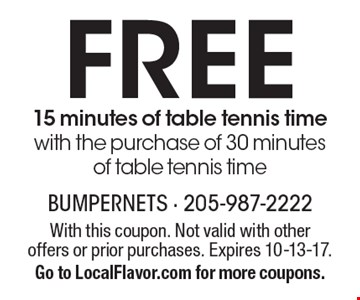 Free 15 minutes of table tennis time with the purchase of 30 minutes of table tennis time. With this coupon. Not valid with other offers or prior purchases. Expires 10-13-17. Go to LocalFlavor.com for more coupons.
