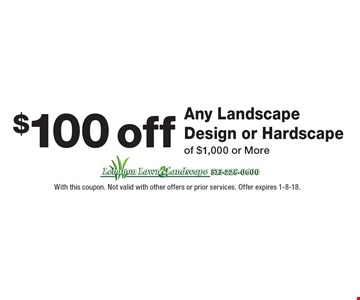 $100 off Any Landscape Design or Hardscape of $1,000 or More. With this coupon. Not valid with other offers or prior services. Offer expires 1-8-18.