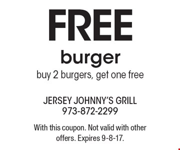 FREE burger buy 2 burgers, get one free. With this coupon. Not valid with other offers. Expires 9-8-17.