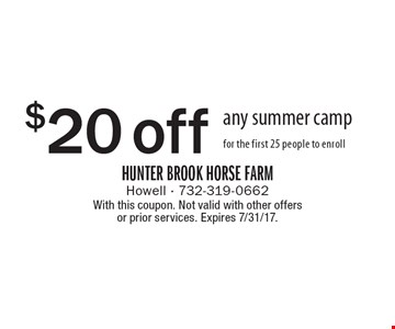 $20 off any summer camp for the first 25 people to enroll. With this coupon. Not valid with other offers or prior services. Expires 7/31/17.
