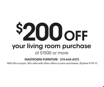 $200 off your living room purchase of $1500 or more. With this coupon. Not valid with other offers or prior purchases. Expires 9-10-17.
