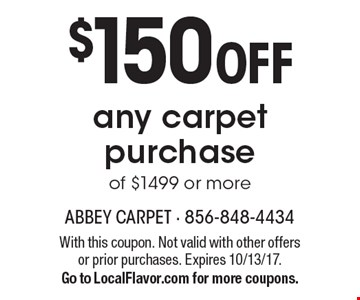 $150 OFF any carpet purchase of $1499 or more. With this coupon. Not valid with other offers or prior purchases. Expires 10/13/17. Go to LocalFlavor.com for more coupons.