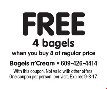 Free 4 bagels when you buy 8 at regular price. With this coupon. Not valid with other offers. One coupon per person, per visit. Expires 9-8-17.