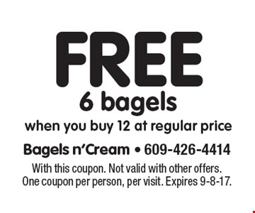 Free 6 bagels when you buy 12 at regular price. With this coupon. Not valid with other offers. One coupon per person, per visit. Expires 9-8-17.