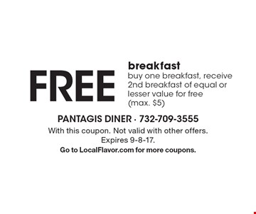 FREE breakfast! buy one breakfast, receive 2nd breakfast of equal or lesser value for free (max. $5). With this coupon. Not valid with other offers. Expires 9-8-17. Go to LocalFlavor.com for more coupons.
