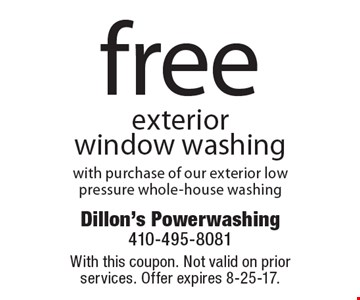 Free exterior window washing with purchase of our exterior low pressure whole-house washing. With this coupon. Not valid on prior services. Offer expires 8-25-17.