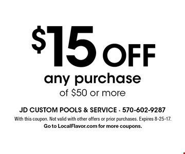 $15 off any purchase of $50 or more. With this coupon. Not valid with other offers or prior purchases. Expires 8-25-17. Go to LocalFlavor.com for more coupons.