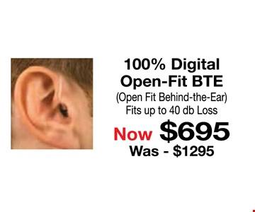100% Digital Open-Fit BTE  Now $695