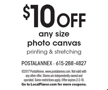 $10 off any size photo canvas printing & stretching. 2017 PostalAnnex. www.postalannex.com. Not valid with any other offer. Stores are independently owned and operated. Some restrictions apply. Offer expires 2-2-18. Go to LocalFlavor.com for more coupons.