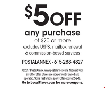 $5 off any purchase of $20 or more. Excludes USPS, mailbox renewal & commission-based services. 2017 PostalAnnex. www.postalannex.com. Not valid with any other offer. Stores are independently owned and operated. Some restrictions apply. Offer expires 2-2-18. Go to LocalFlavor.com for more coupons.